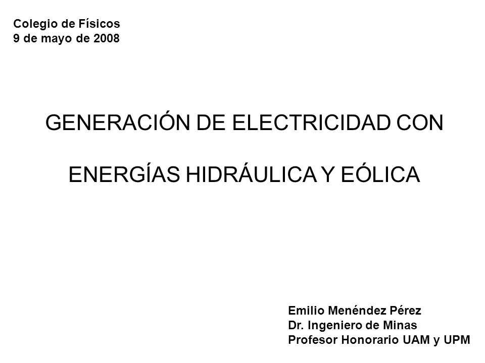 GENERACIÓN DE ELECTRICIDAD CON ENERGÍAS HIDRÁULICA Y EÓLICA