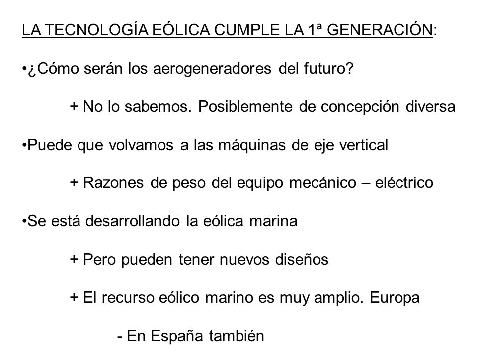 LA TECNOLOGÍA EÓLICA CUMPLE LA 1ª GENERACIÓN: