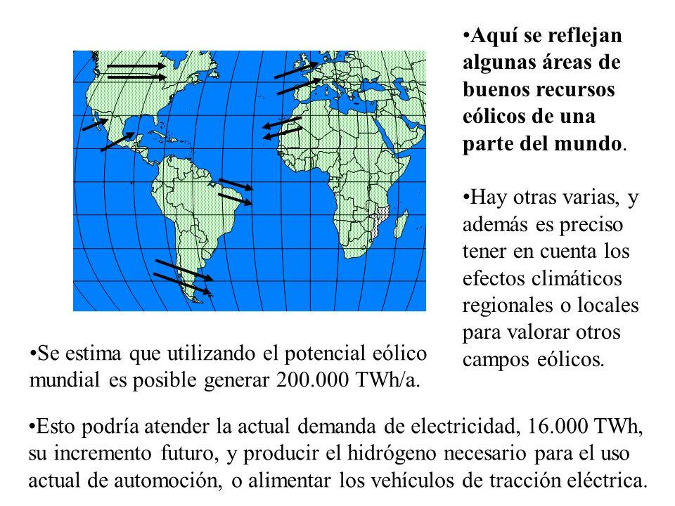 Aquí se reflejan algunas áreas de. buenos recursos. eólicos de una. parte del mundo. Hay otras varias, y.