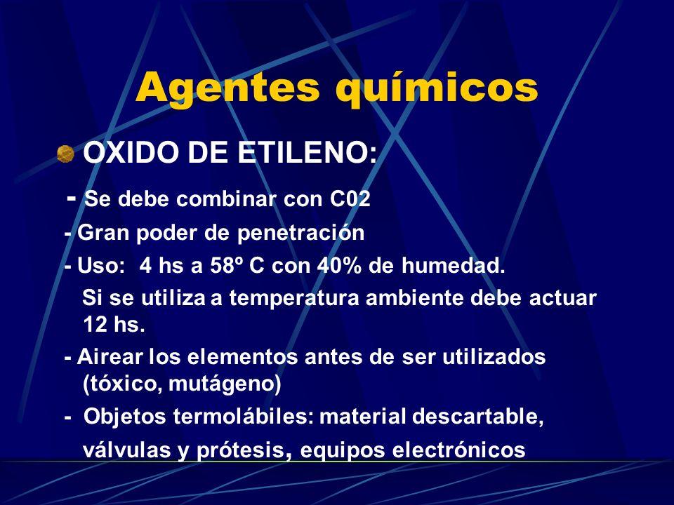 Agentes químicos OXIDO DE ETILENO: - Se debe combinar con C02