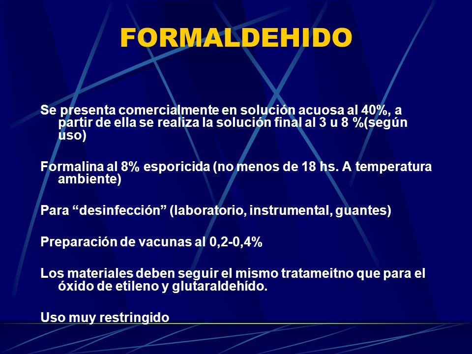 FORMALDEHIDO Se presenta comercialmente en solución acuosa al 40%, a partir de ella se realiza la solución final al 3 u 8 %(según uso)