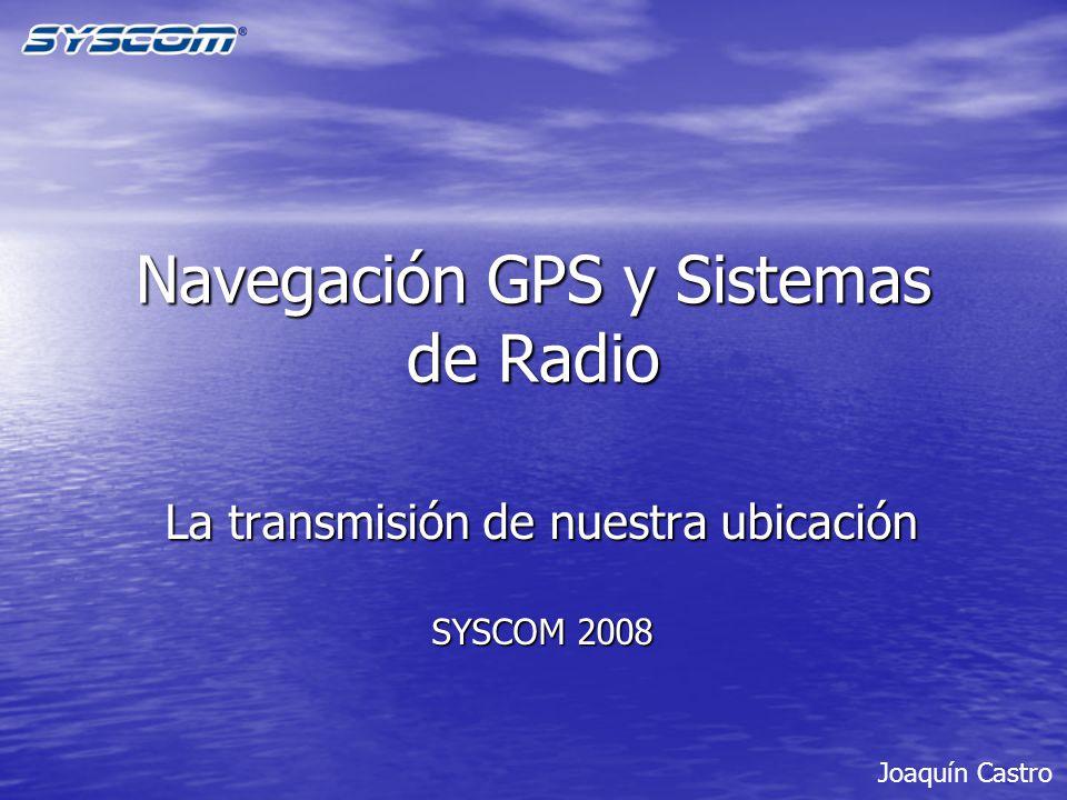 Navegación GPS y Sistemas de Radio
