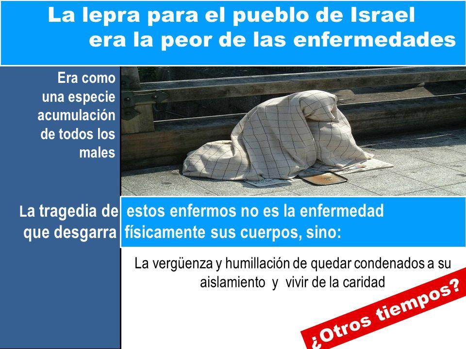 La lepra para el pueblo de Israel era la peor de las enfermedades
