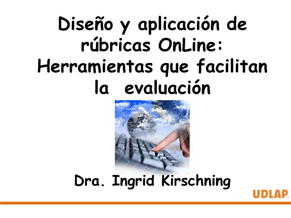 Diseño y aplicación de rúbricas OnLine: Herramientas que facilitan la evaluación