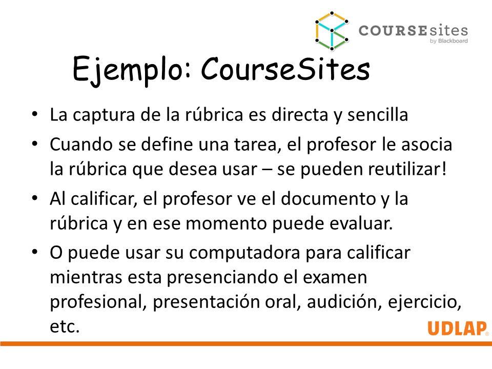 Ejemplo: CourseSites La captura de la rúbrica es directa y sencilla