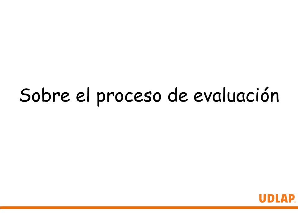 Sobre el proceso de evaluación