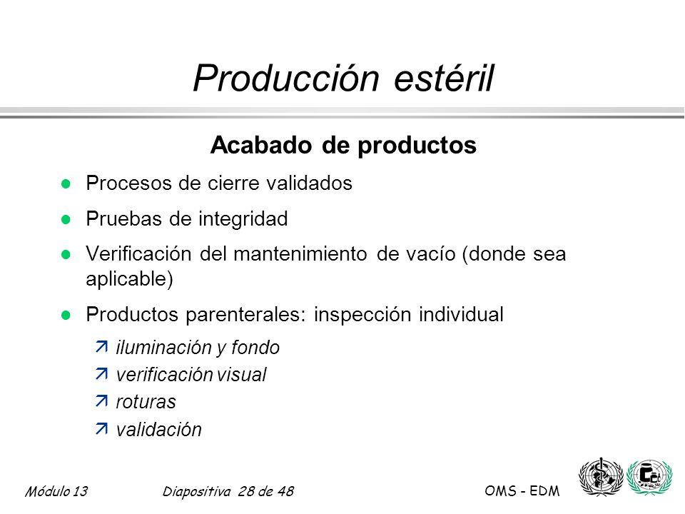 Producción estéril Acabado de productos Procesos de cierre validados