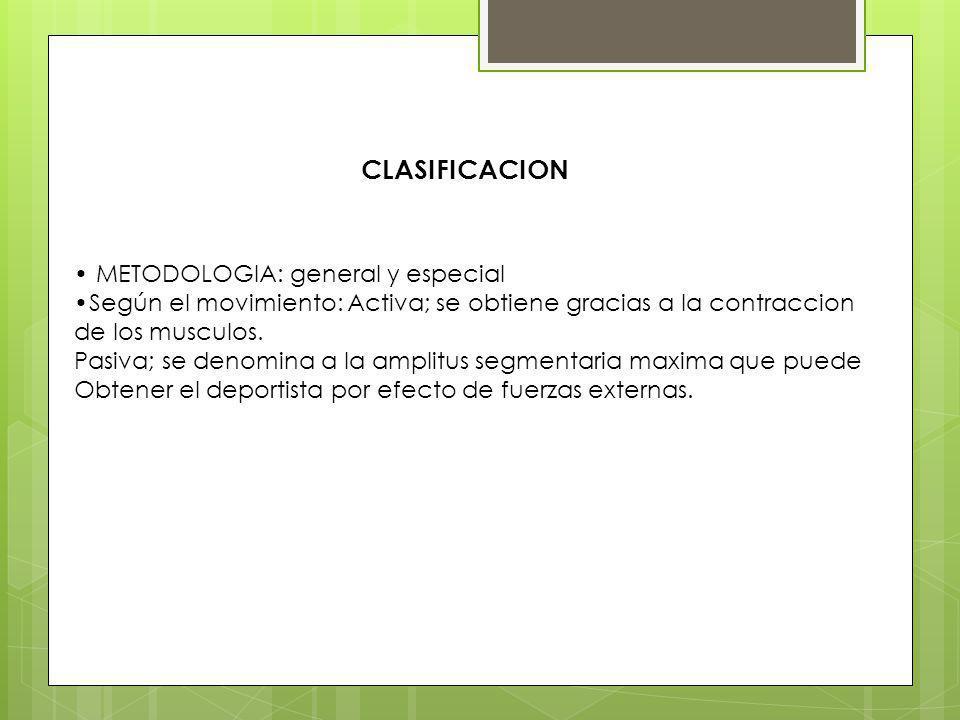 CLASIFICACION METODOLOGIA: general y especial