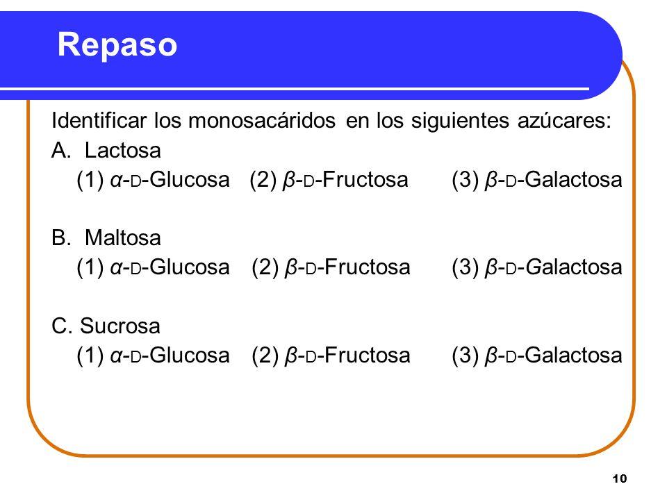Repaso Identificar los monosacáridos en los siguientes azúcares:
