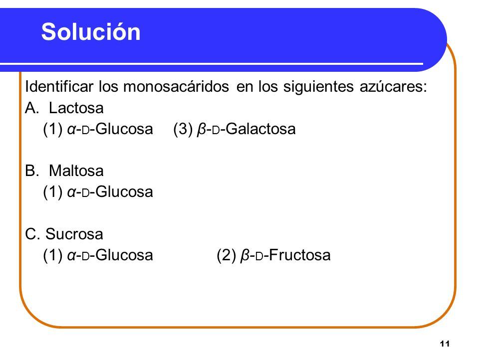Solución Identificar los monosacáridos en los siguientes azúcares: