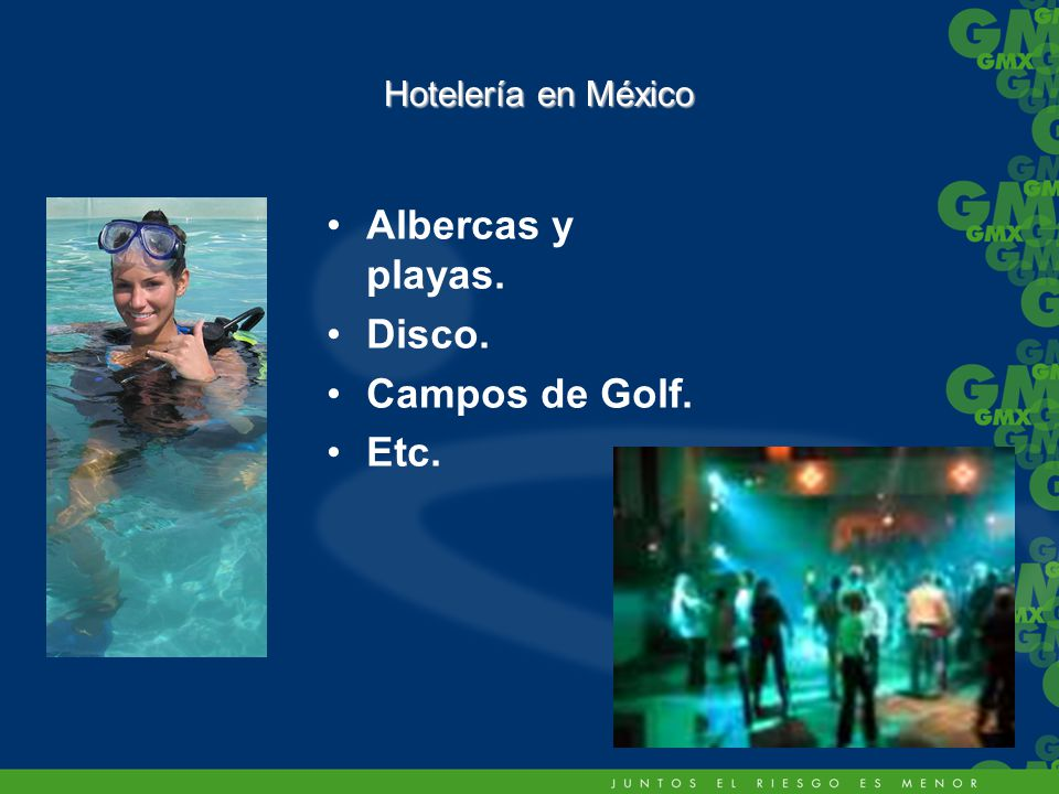 Albercas y playas. Disco. Campos de Golf. Etc. Hotelería en México