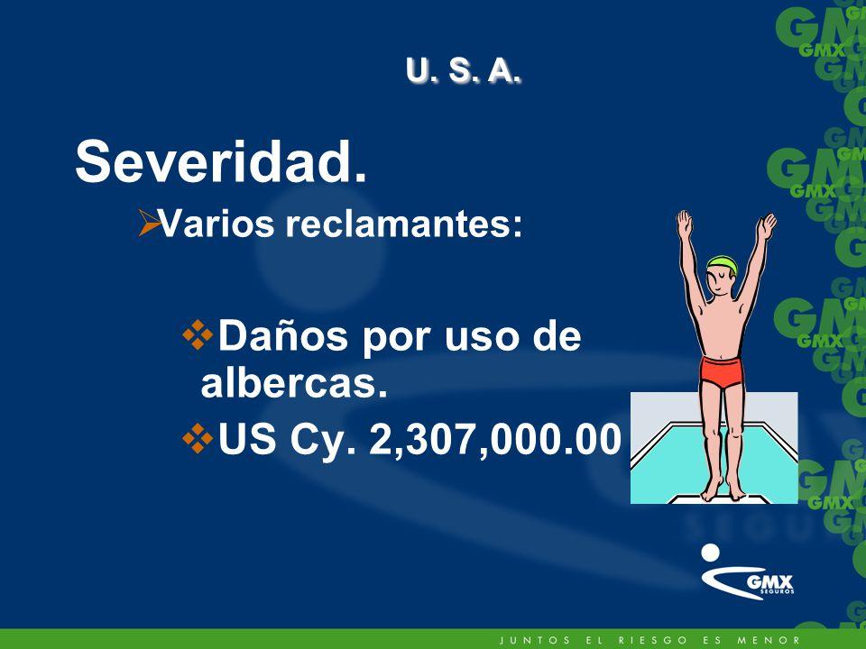 U. S. A. Severidad. Daños por uso de albercas. US Cy. 2,307,000.00