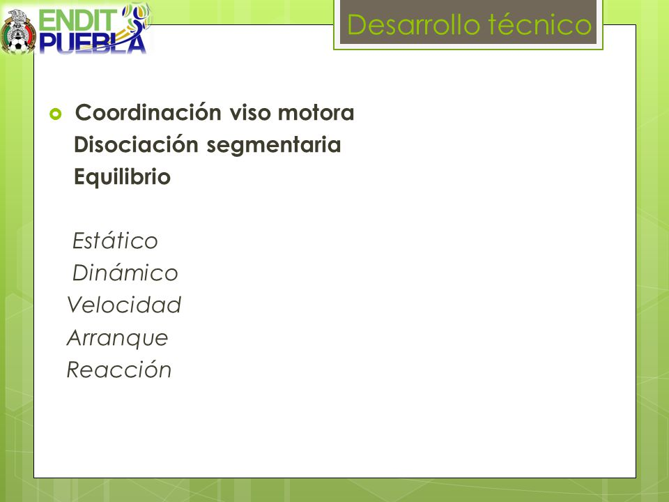 Desarrollo técnico Coordinación viso motora Disociación segmentaria