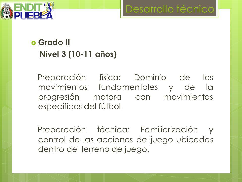 Desarrollo técnico Grado II Nivel 3 (10-11 años)