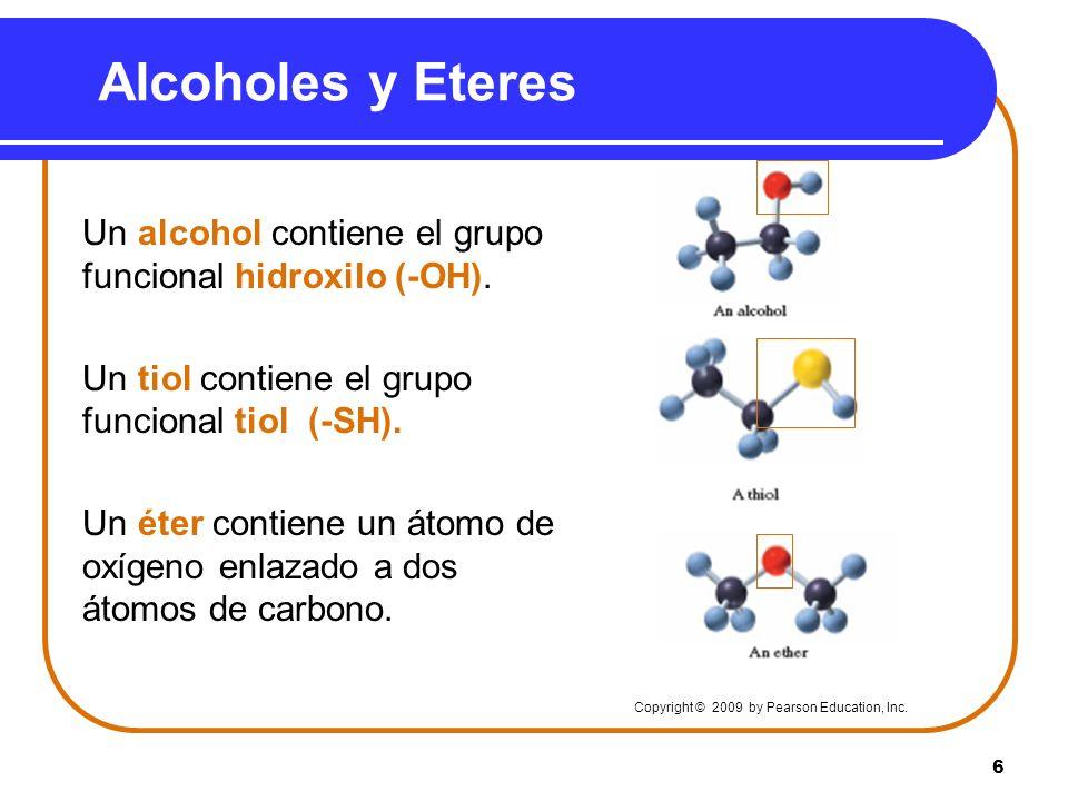 Alcoholes y Eteres Un alcohol contiene el grupo funcional hidroxilo (-OH). Un tiol contiene el grupo funcional tiol (-SH).