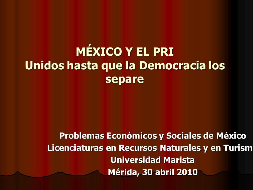 MÉXICO Y EL PRI Unidos hasta que la Democracia los separe