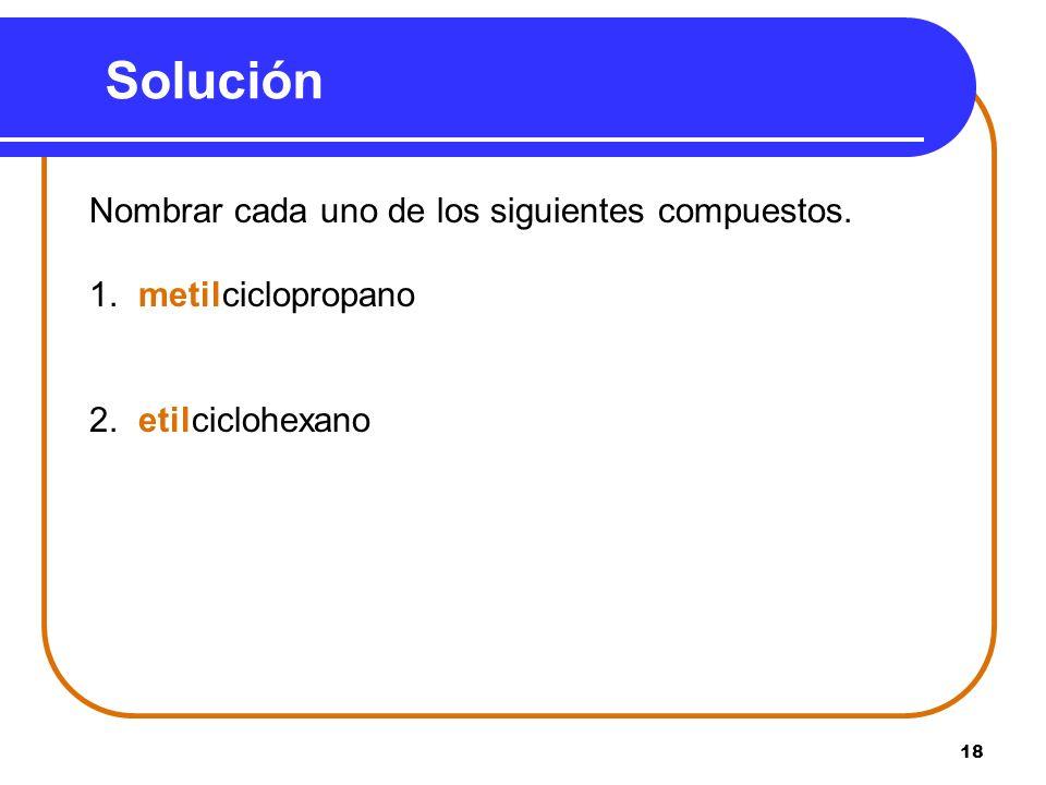 Solución Nombrar cada uno de los siguientes compuestos.