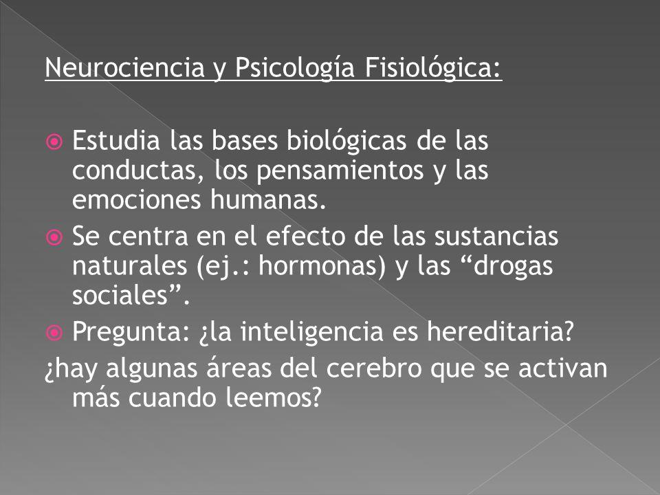 Neurociencia y Psicología Fisiológica: