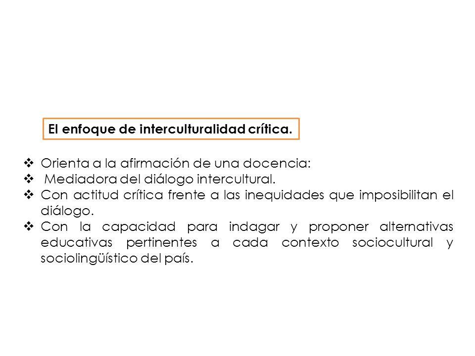 El enfoque de interculturalidad crítica.