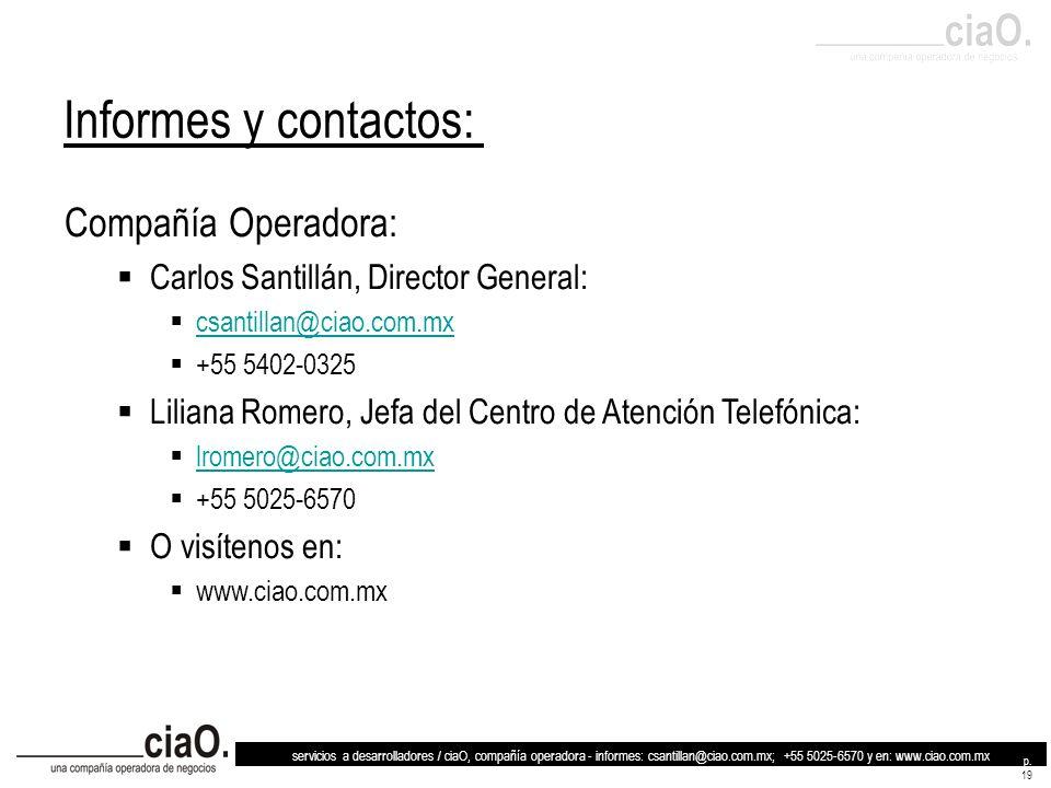 Informes y contactos: Compañía Operadora: