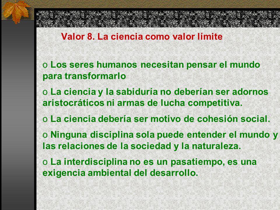 Valor 8. La ciencia como valor límite