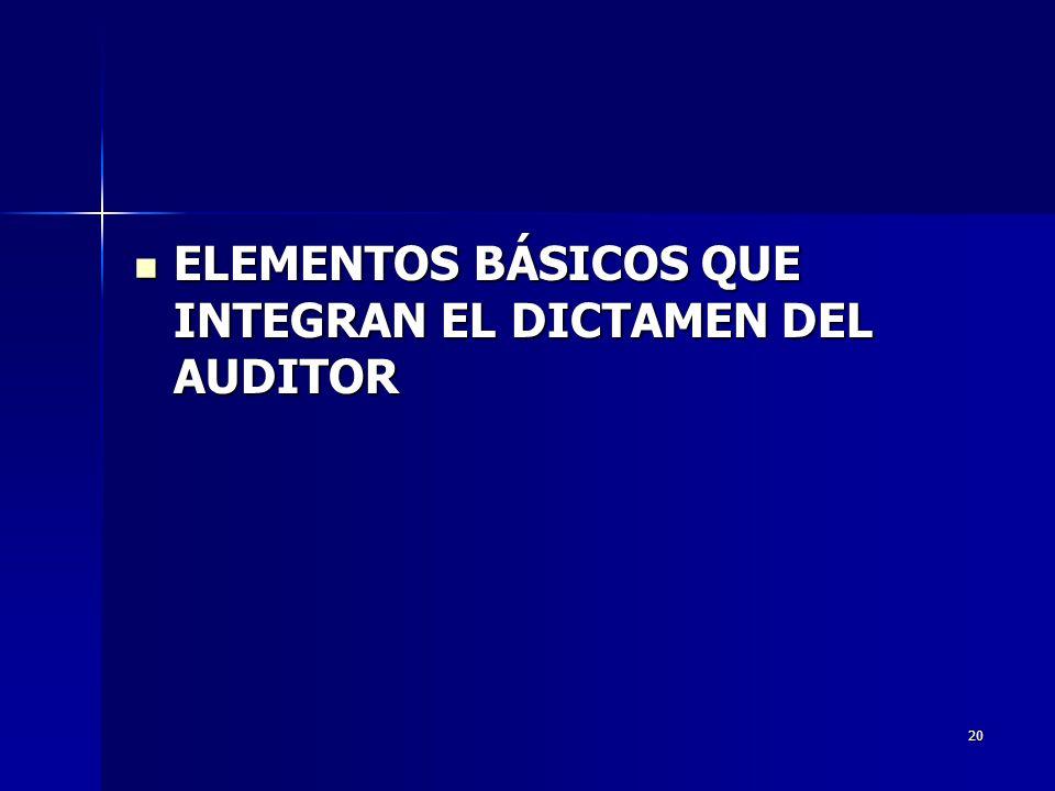 ELEMENTOS BÁSICOS QUE INTEGRAN EL DICTAMEN DEL AUDITOR