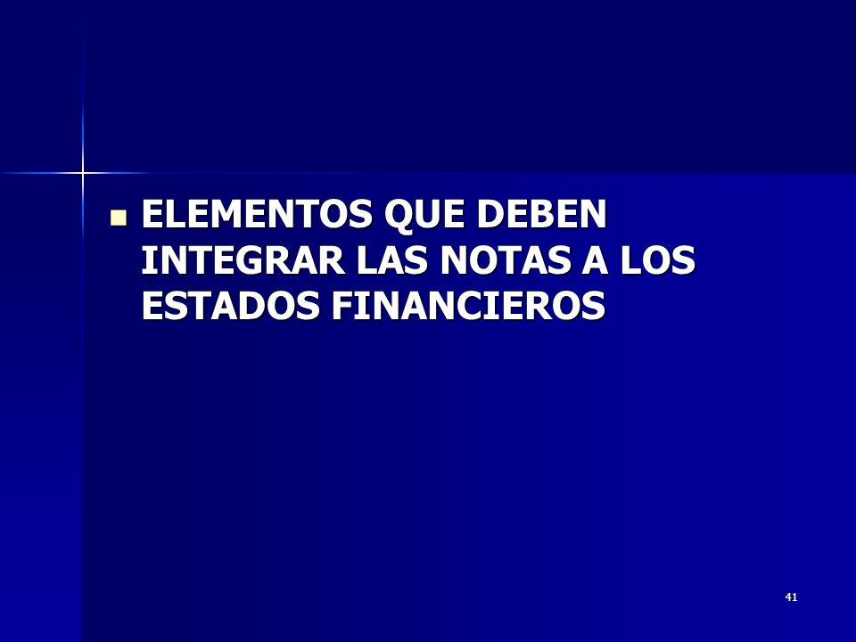 ELEMENTOS QUE DEBEN INTEGRAR LAS NOTAS A LOS ESTADOS FINANCIEROS