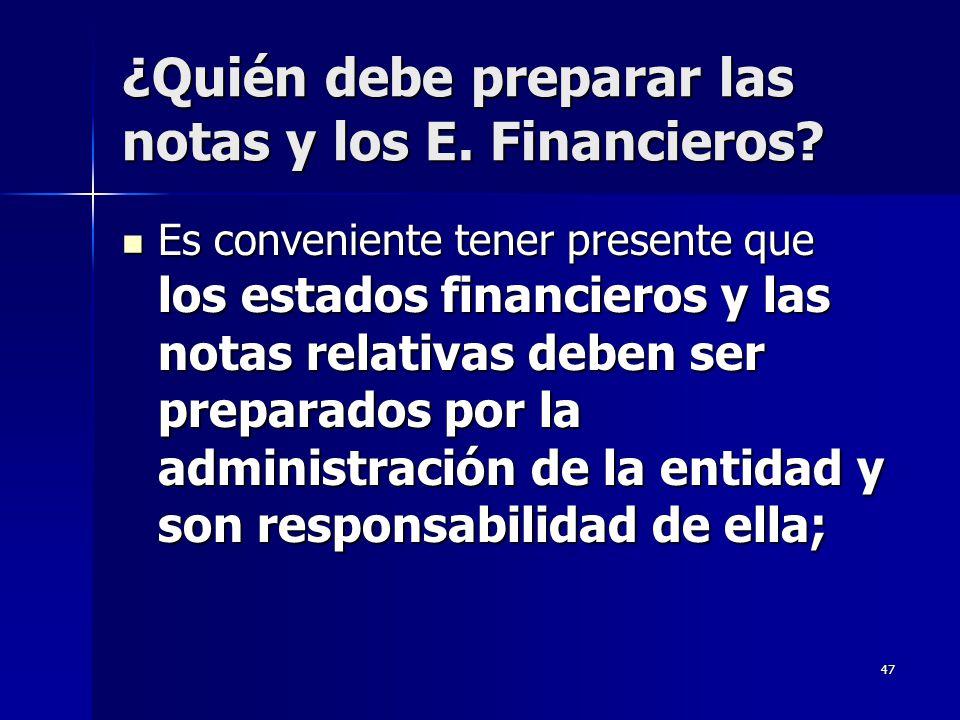 ¿Quién debe preparar las notas y los E. Financieros
