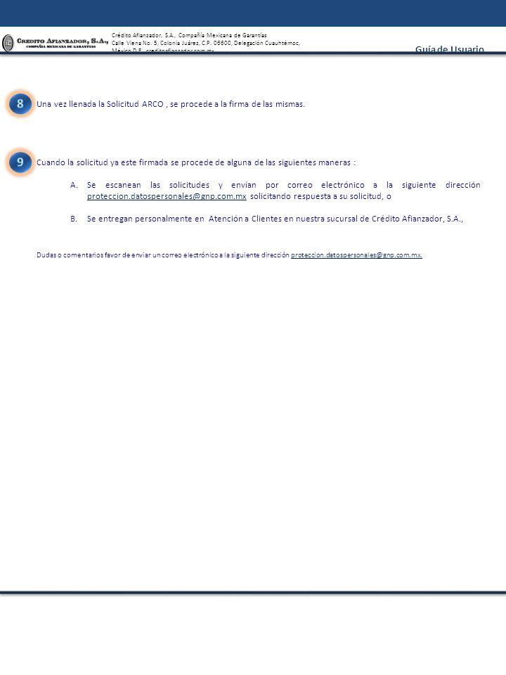 8 Una vez llenada la Solicitud ARCO , se procede a la firma de las mismas. 9.