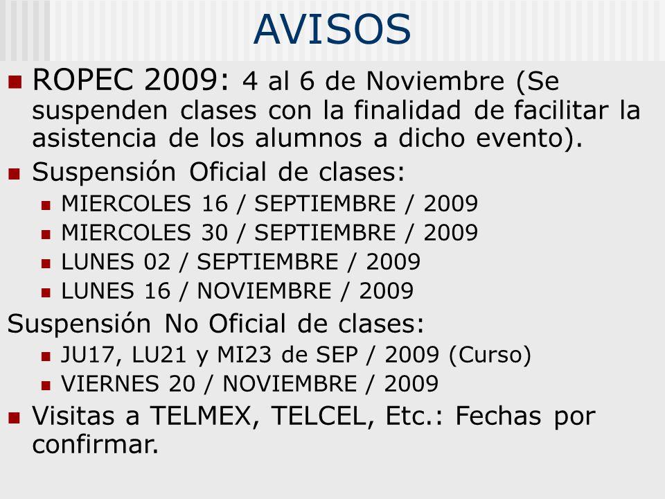 AVISOS ROPEC 2009: 4 al 6 de Noviembre (Se suspenden clases con la finalidad de facilitar la asistencia de los alumnos a dicho evento).