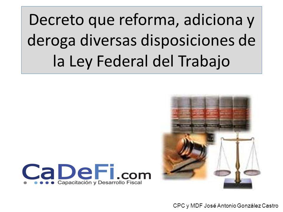 Decreto que reforma, adiciona y deroga diversas disposiciones de la Ley Federal del Trabajo