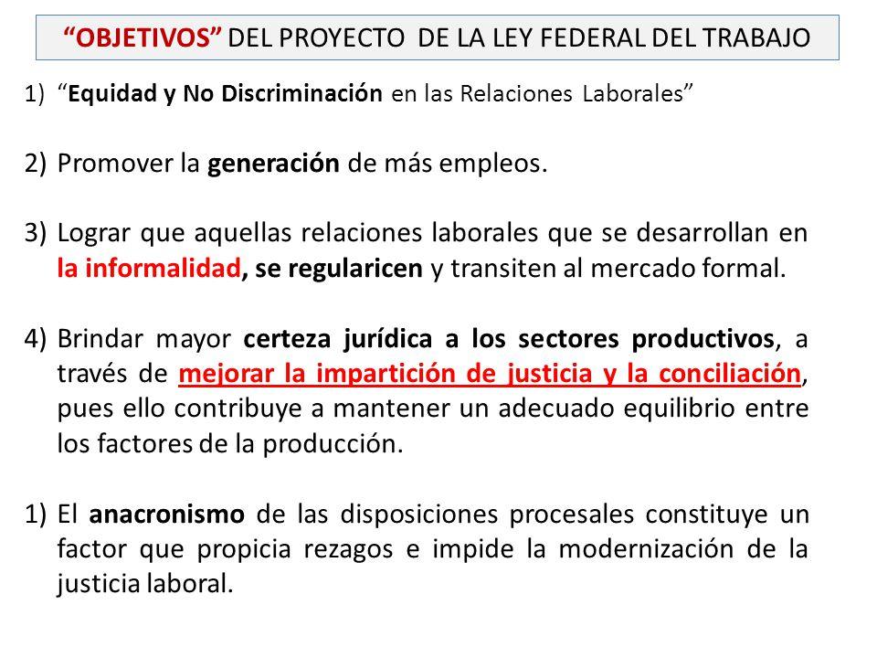 OBJETIVOS DEL PROYECTO DE LA LEY FEDERAL DEL TRABAJO
