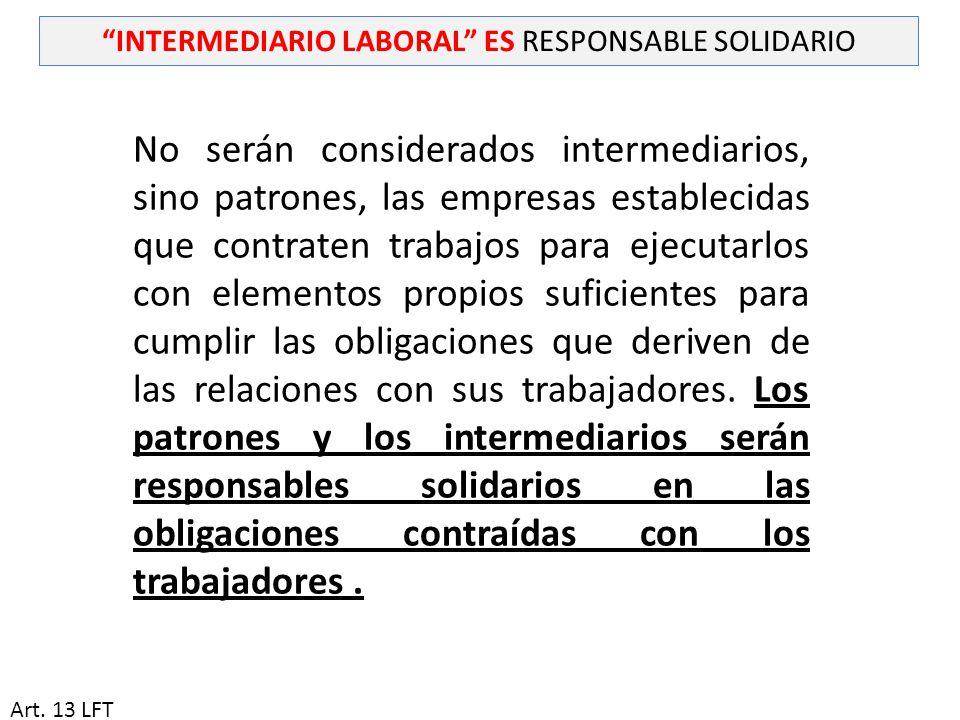 INTERMEDIARIO LABORAL ES RESPONSABLE SOLIDARIO