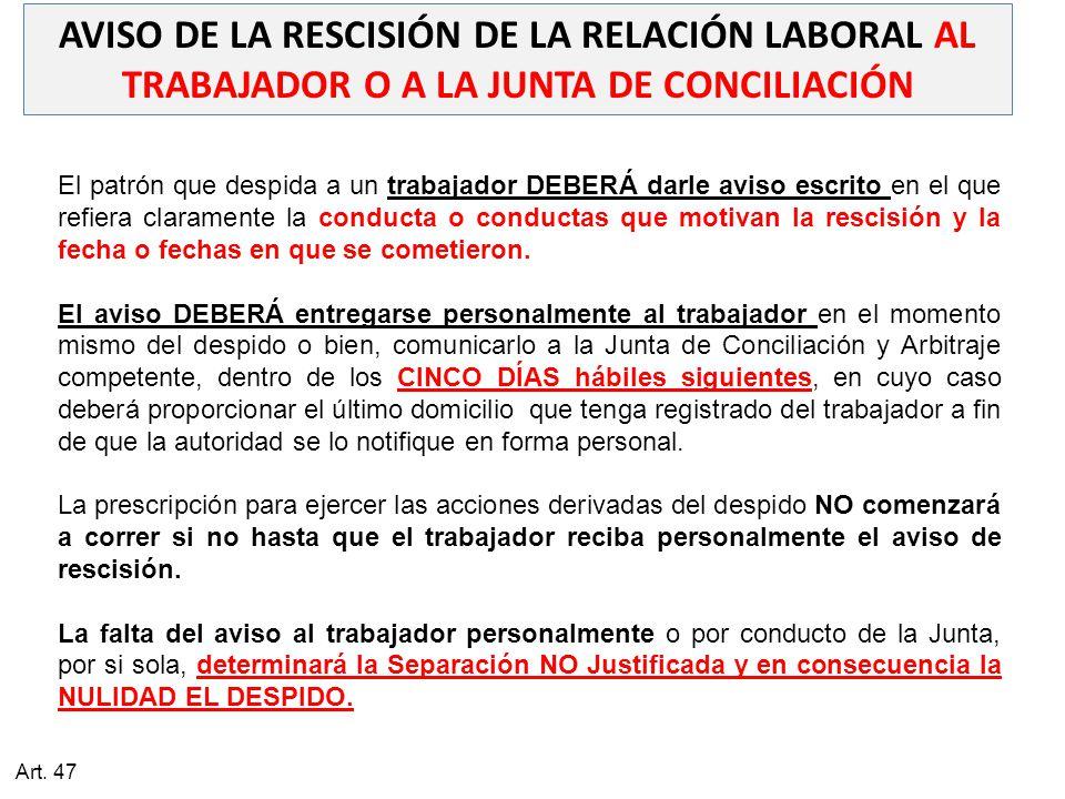 AVISO DE LA RESCISIÓN DE LA RELACIÓN LABORAL AL TRABAJADOR O A LA JUNTA DE CONCILIACIÓN