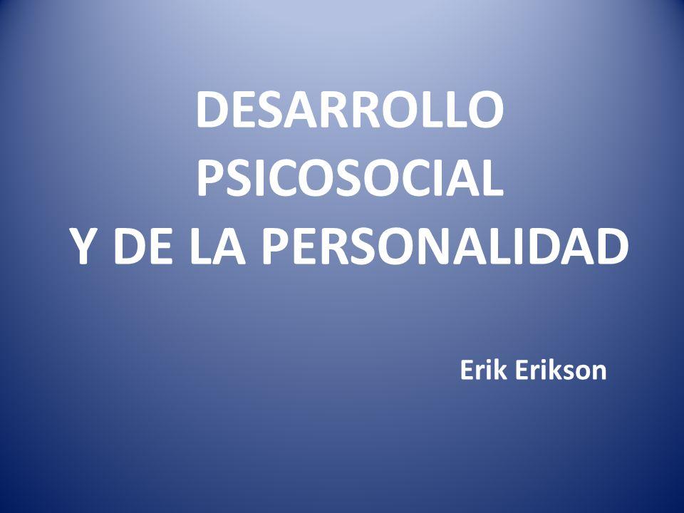 DESARROLLO PSICOSOCIAL Y DE LA PERSONALIDAD