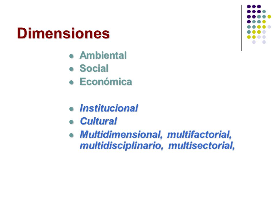 Dimensiones Ambiental Social Económica Institucional Cultural