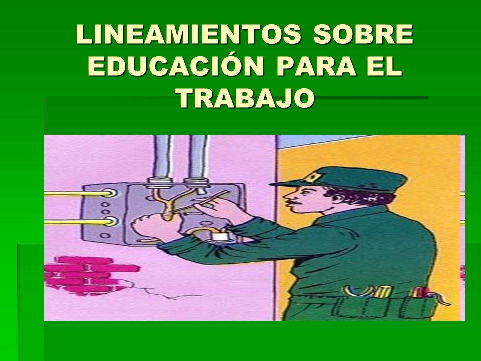 LINEAMIENTOS SOBRE EDUCACIÓN PARA EL TRABAJO