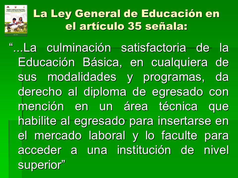 La Ley General de Educación en el artículo 35 señala: