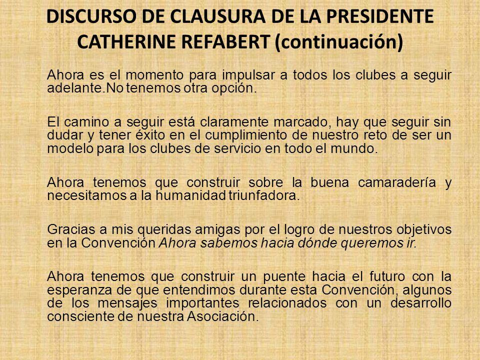 DISCURSO DE CLAUSURA DE LA PRESIDENTE CATHERINE REFABERT (continuación)