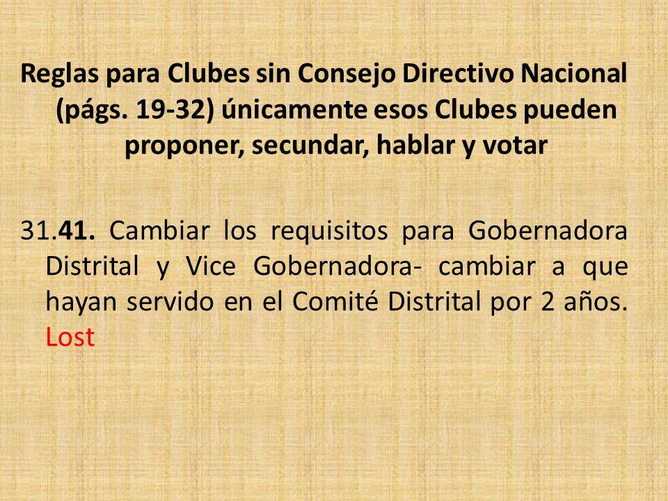 Reglas para Clubes sin Consejo Directivo Nacional (págs. 19-32) únicamente esos Clubes pueden proponer, secundar, hablar y votar.
