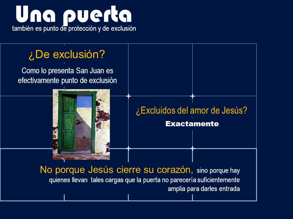 Como lo presenta San Juan es efectivamente punto de exclusión