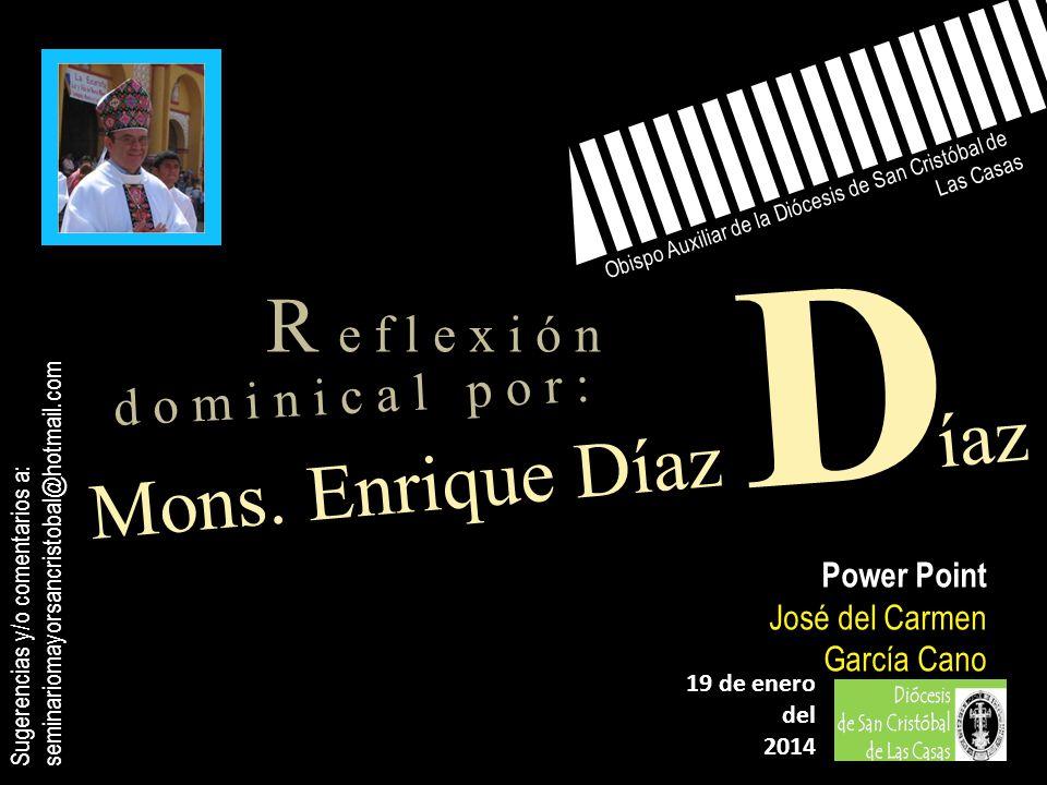 D R e f l e x i ó n Mons. Enrique Díaz íaz d o m i n i c a l p o r :