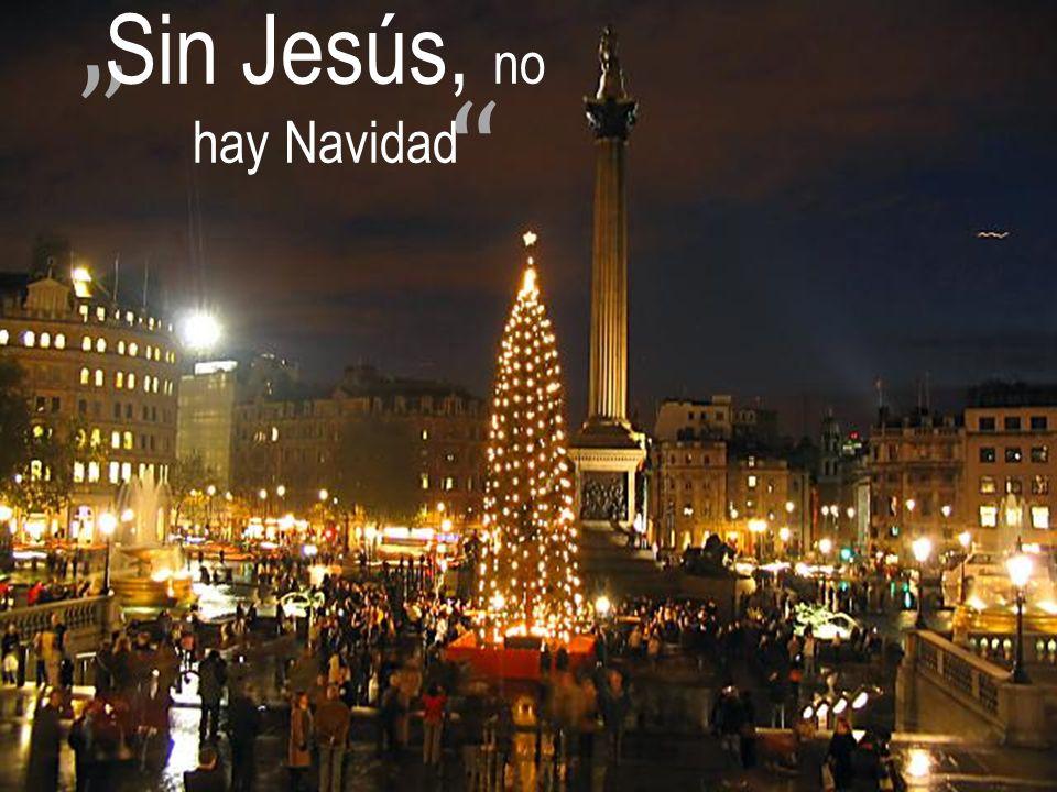 Sin Jesús, no hay Navidad
