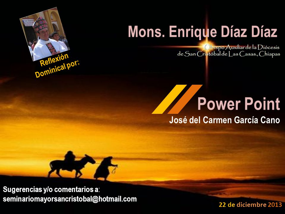 Power Point Mons. Enrique Díaz Díaz José del Carmen García Cano