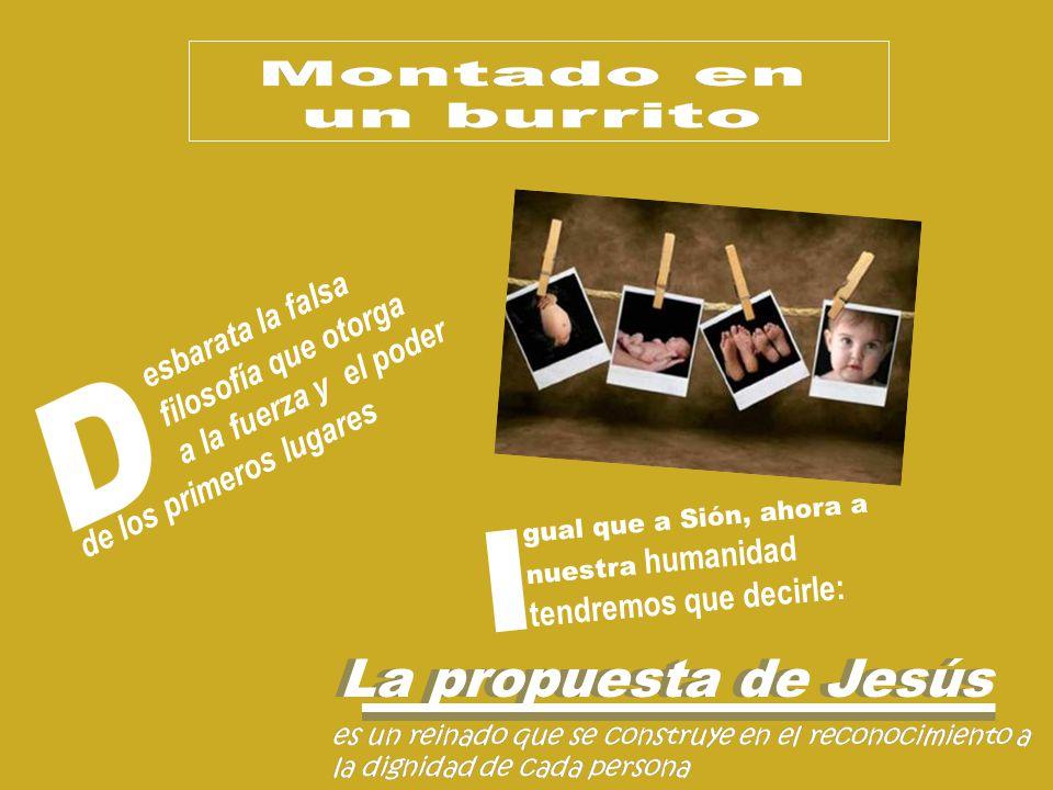 I La propuesta de Jesús La propuesta de Jesús esbarata la falsa