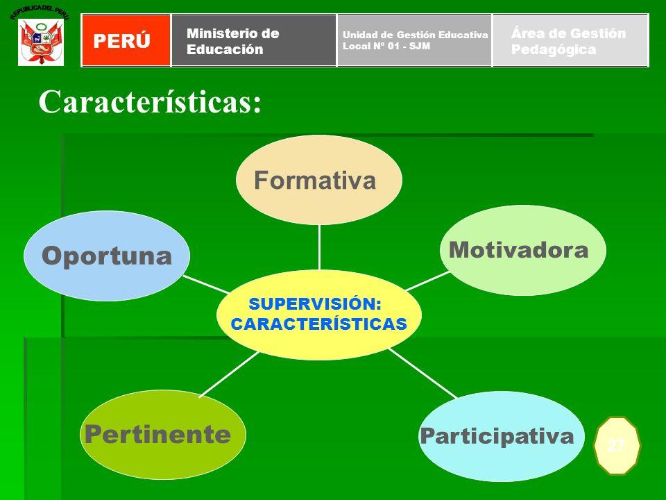 Características: Formativa Oportuna Pertinente Motivadora