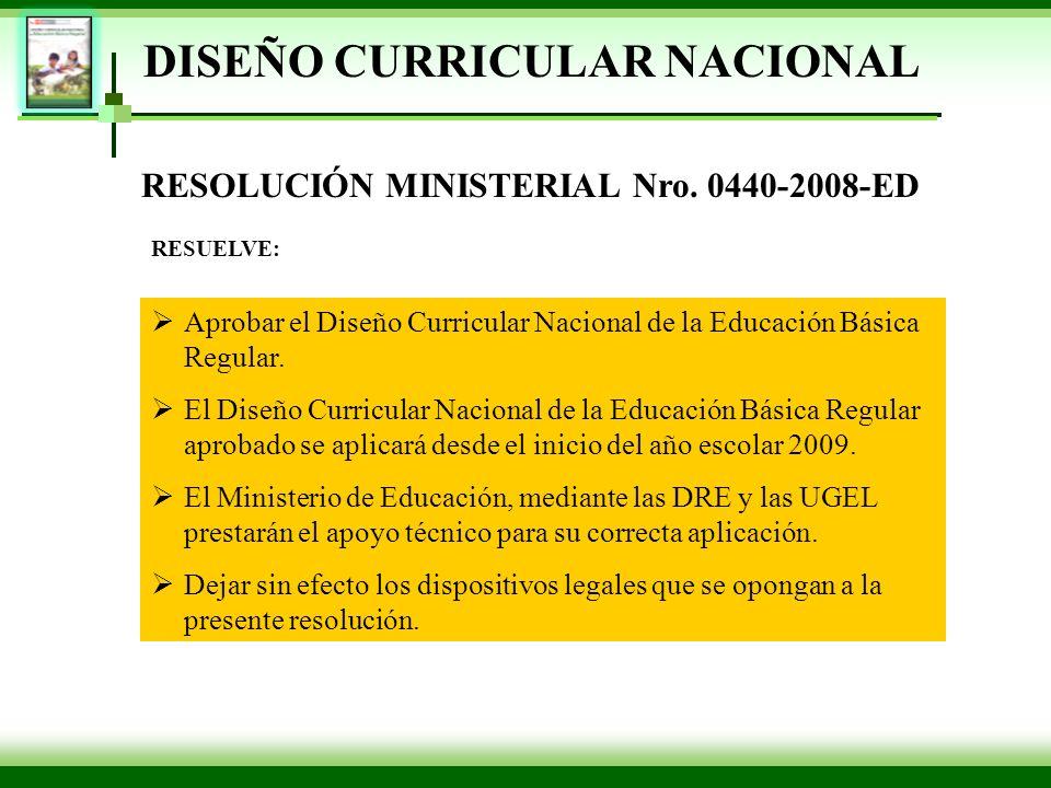 DISEÑO CURRICULAR NACIONAL RESOLUCIÓN MINISTERIAL Nro. 0440-2008-ED