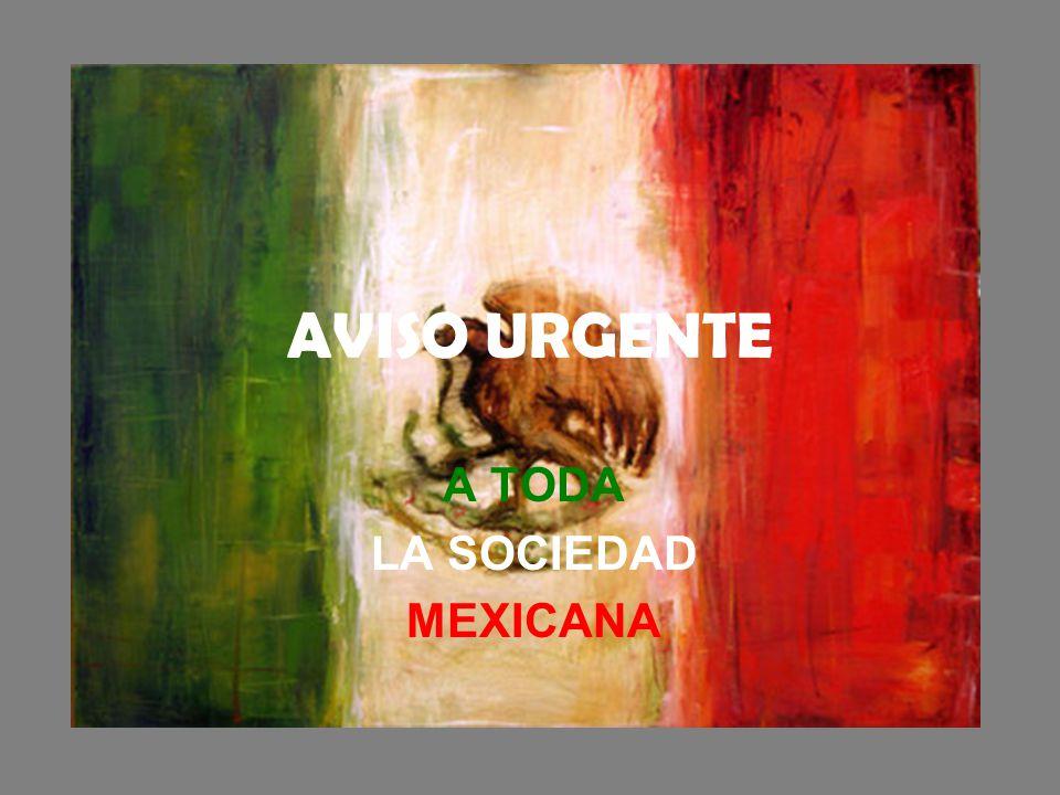 A TODA LA SOCIEDAD MEXICANA
