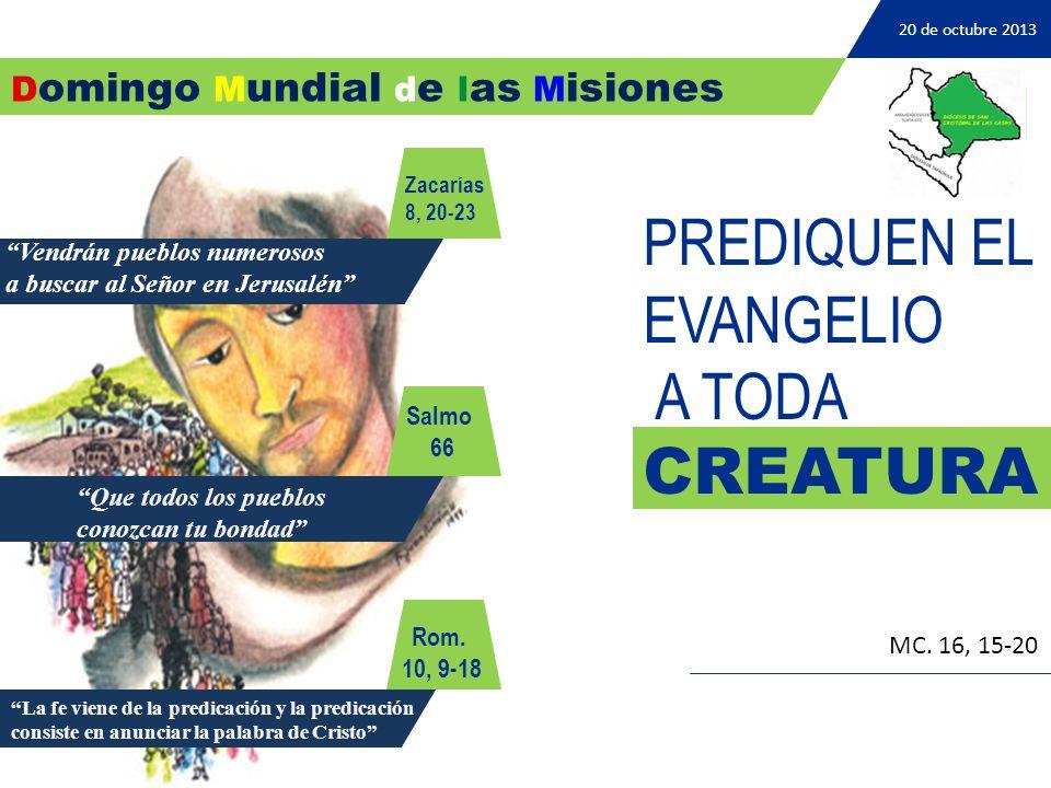 PREDIQUEN EL EVANGELIO A TODA CREATURA