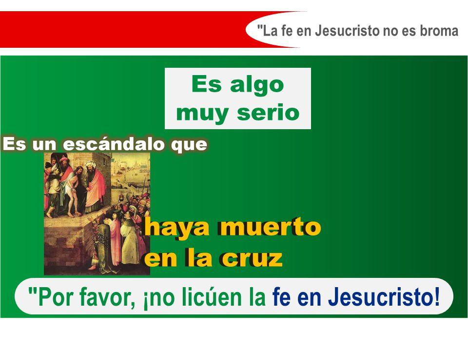 Por favor, ¡no licúen la fe en Jesucristo!